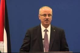 رئيس الوزراء : عقد الانتخابات المحلية بموعدها بالضفة وتأجيلها بغزة