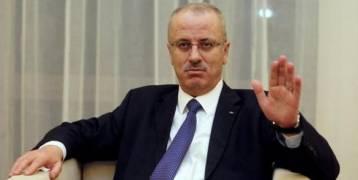 رئيس الوزراء : الحكومة انفقت 18.5 مليار شيقل خلال 30 شهرا على قطاع غزة